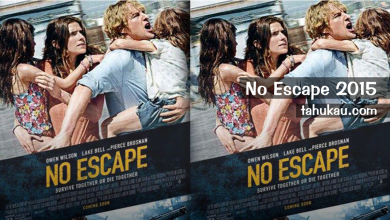 Photo of Bocoran alur cerita atau Sinopsis No Escape 2015