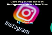 Photo of Cara Dapatkan Filter IG Background Merah Dan Biru