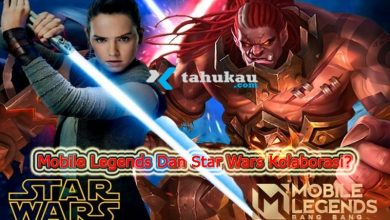 Photo of Mobile Legends Dan Star Wars Kolaborasi? Ini Penjelasannya